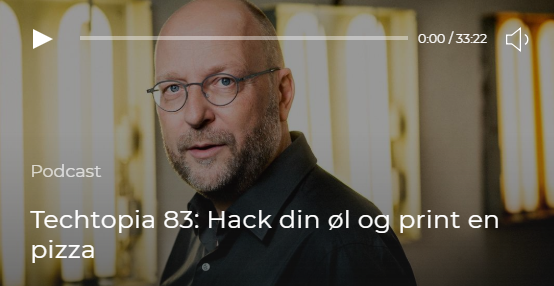 Techtopia 83: hack din øl og print en pizza